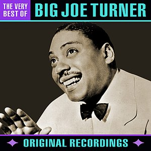 Big Joe Turner альбом The Very Best Of