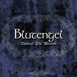 Blutengel альбом Behind The Mirror