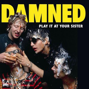 The Damned альбом Play It At Your Sister