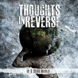 Thoughts In Reverse альбом In A Dead World