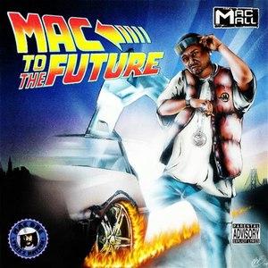 Mac Mall альбом Mac To The Future