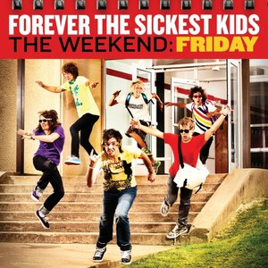 Forever The Sickest Kids альбом The Weekend: Friday