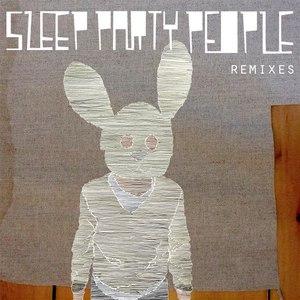 Sleep Party People альбом Remixes
