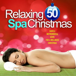 EthereA альбом Relaxing Spa Christmas (50 Gentle Instrumental Gems for a Wellness Christmas)