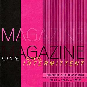 Magazine альбом Live and Intermittent