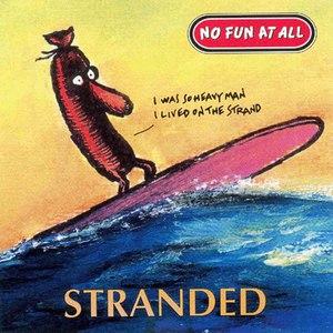 No Fun At All альбом Stranded