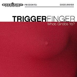 Triggerfinger альбом What Grabs Ya?