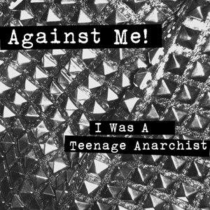 Against Me! альбом I Was A Teenage Anarchist EP