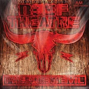 Beef Theatre альбом President Evil