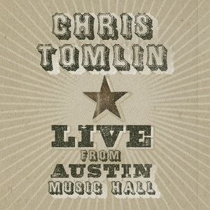 Chris Tomlin альбом Live From Austin Music Hall