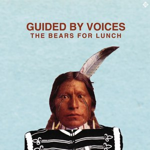 Guided By Voices альбом The Bears for Lunch