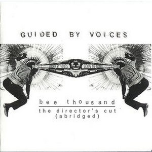 Guided By Voices альбом Bee Thousand: The Director's Cut (Abridged)
