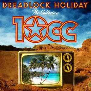 10CC альбом Dreadlock Holiday: The Collection