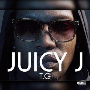 Juicy J альбом T.G