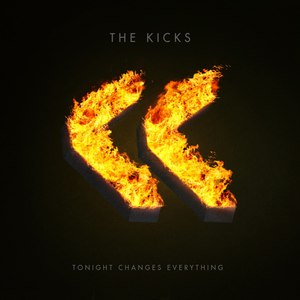The Kicks альбом Tonight Changes Everything