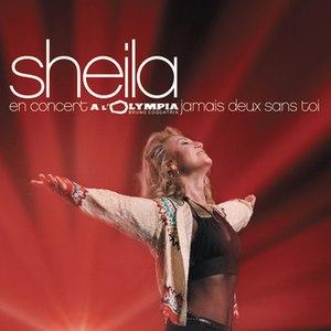 "Sheila альбом Olympia 2002 ""Jamais deux sans toi"""