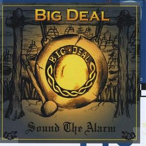 Big Deal альбом Sound The Alarm