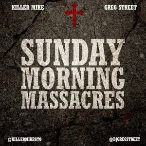 Killer Mike альбом Sunday Morning Massacres