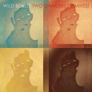 Wild Beasts альбом Two Dancers Remixes