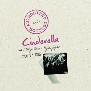 Cinderella альбом Authorized Bootleg - Live/Tokyo Dome - Tokyo, Japan Dec 31, 1990