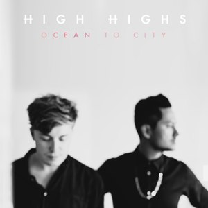 High Highs альбом Ocean To City