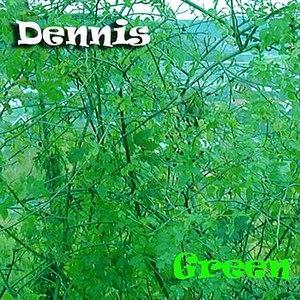 Dennis альбом Green