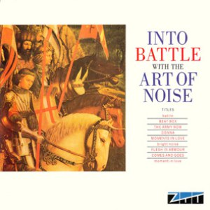 Art Of Noise альбом Into Battle
