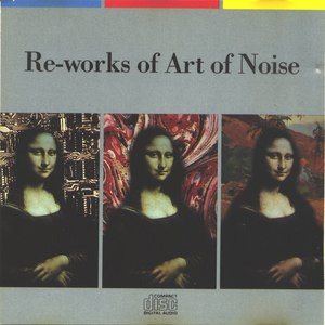 Art Of Noise альбом Re-Works of Art of Noise
