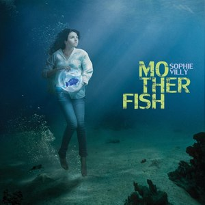 Sophie Villy альбом Mother Fish