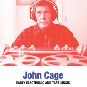 John Cage альбом Cage: Early Electronic & Tape Music