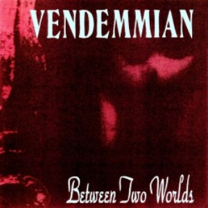 Vendemmian альбом Between Two Worlds