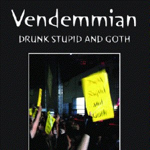Vendemmian альбом Drunk Stupid and Goth