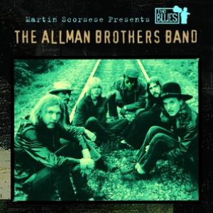 The Allman Brothers Band альбом Martin Scorsese Presents The Blues: The Allman Brothers Band