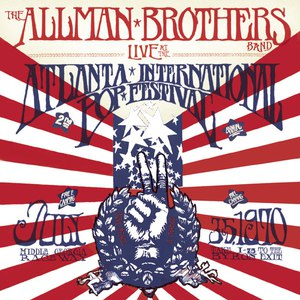 The Allman Brothers Band альбом Live At The Atlanta International Pop Festival July 3 & 5, 1970