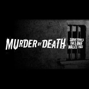 Murder By Death альбом Sometimes The Line Walks You