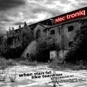 Alec Troniq альбом when stars fall like teardrops