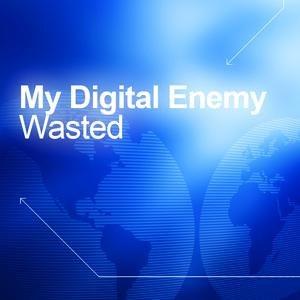 My Digital Enemy альбом Wasted