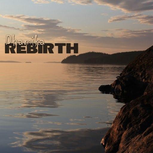 Dhamika альбом Rebirth
