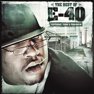 E-40 альбом The Best of E-40: Yesterday, Today and Tomorrow