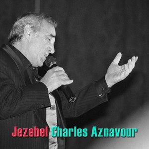 Charles Aznavour альбом Jezebel