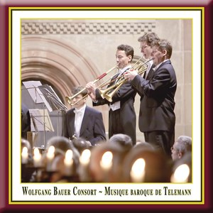GEORG PHILIPP TELEMANN альбом Musique Baroque De Telemann - performed according to the traditions of the time by Wolfgang Bauer Consort