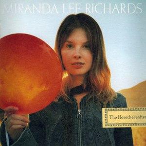 Miranda Lee Richards альбом The Herethereafter