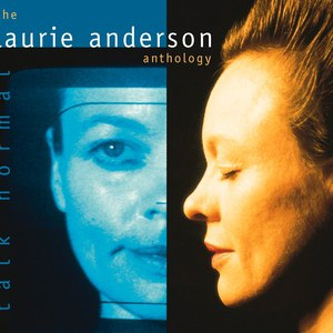 Laurie Anderson альбом Talk Normal: The Laurie Anderson Anthology