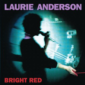 Laurie Anderson альбом Bright Red