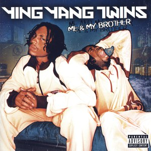 Ying Yang Twins альбом Me & My Brother