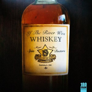 Spin Doctors альбом If The River Was Whiskey