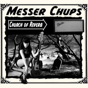 Messer Chups альбом Church of Reverb