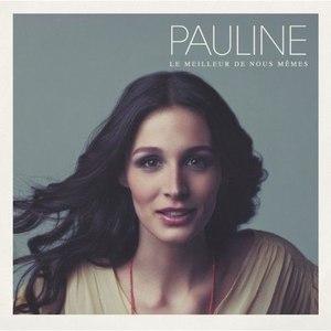 Pauline альбом Le meilleur de nous-mêmes