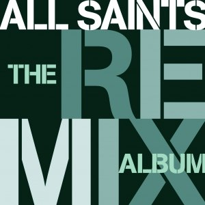All Saints альбом The Remix Album