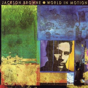 Jackson Browne альбом World in Motion